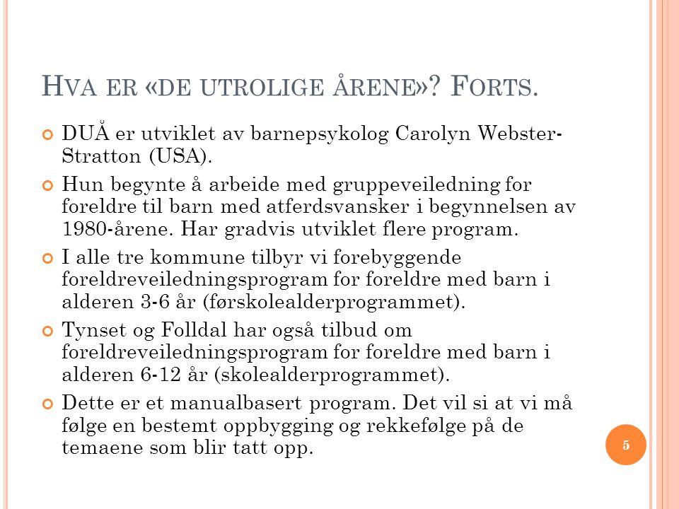 H VA ER « DE UTROLIGE ÅRENE ».F ORTS.