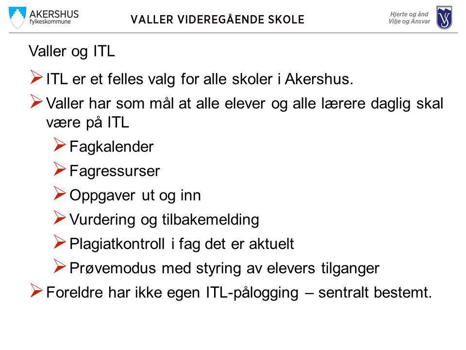 Valler og ITL  ITL er et felles valg for alle skoler i Akershus.  Valler har som mål at alle elever og alle lærere daglig skal være på ITL  Fagkale