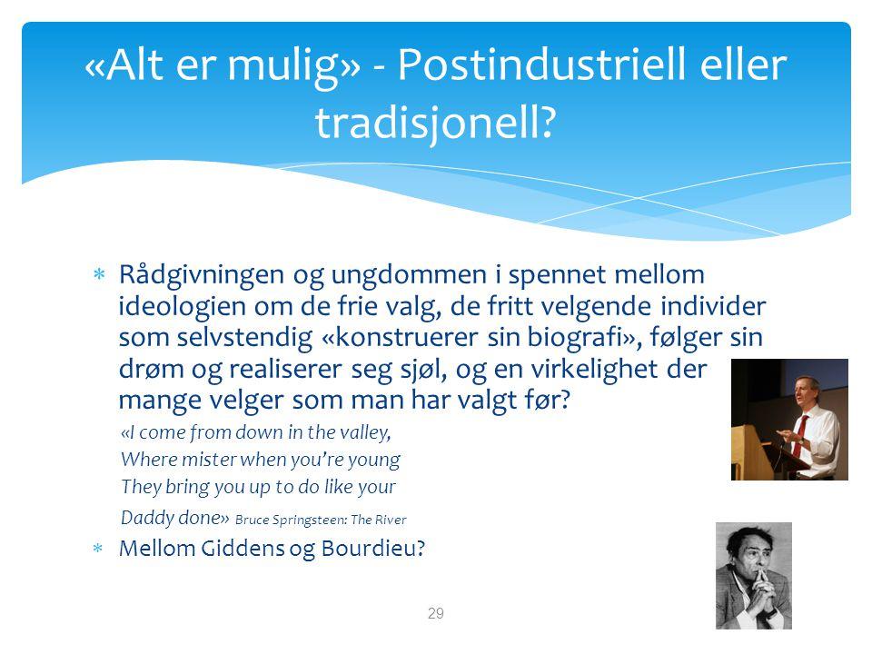«Alt er mulig» - Postindustriell eller tradisjonell.