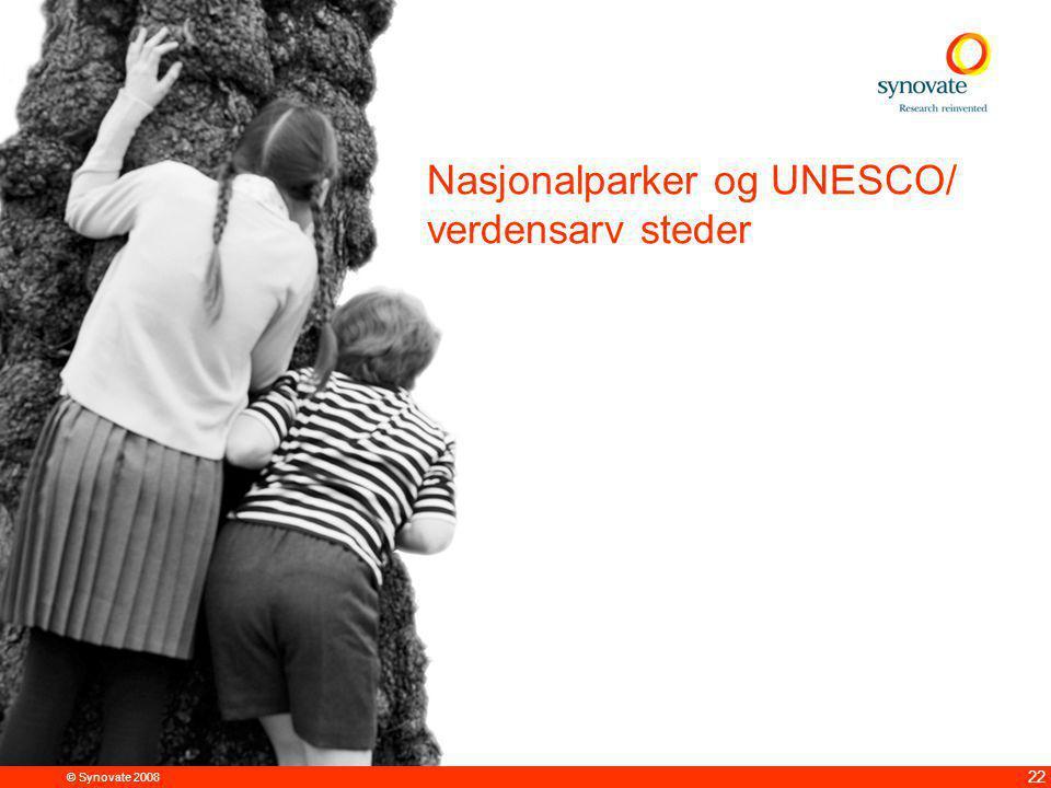 22 © Synovate 2008 Nasjonalparker og UNESCO/ verdensarv steder