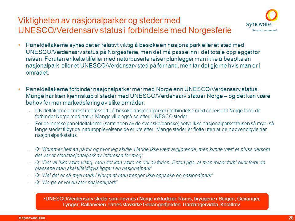 © Synovate 2008 28 Viktigheten av nasjonalparker og steder med UNESCO/Verdensarv status i forbindelse med Norgesferie Paneldeltakerne synes det er relativt viktig å besøke en nasjonalpark eller et sted med UNESCO/Verdensarv status på Norgesferie, men det må passe inn i det totale opplegget for reisen.