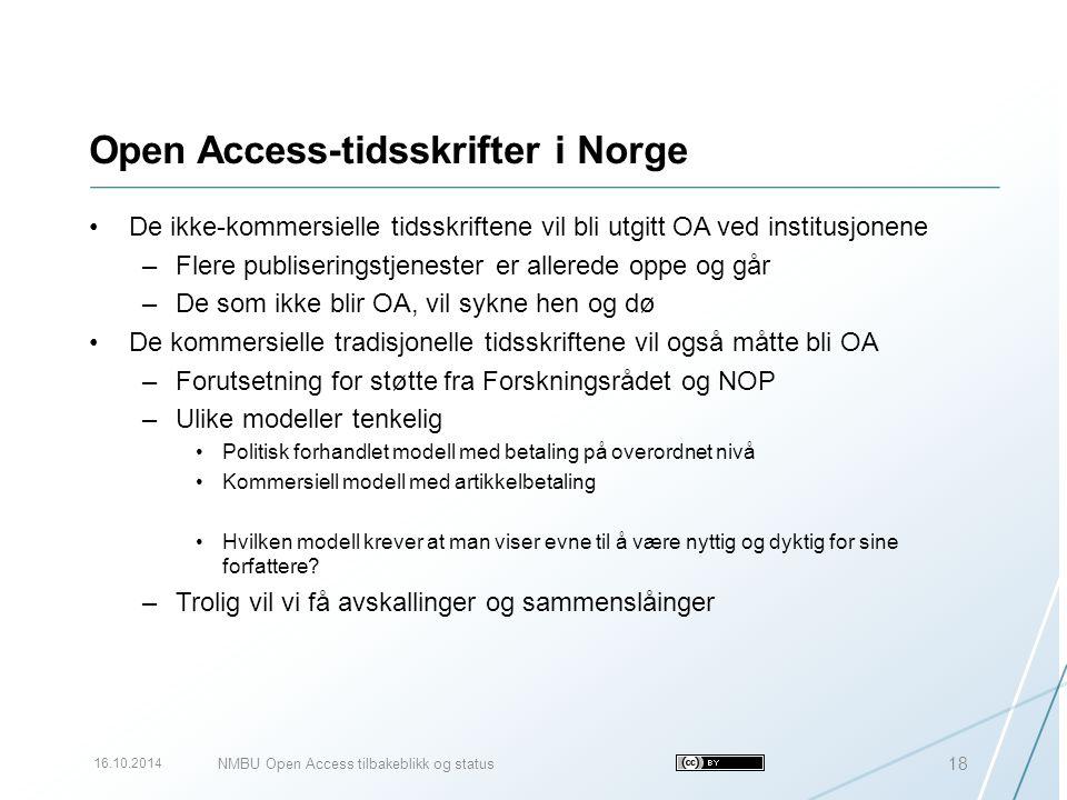 Open Access-tidsskrifter i Norge De ikke-kommersielle tidsskriftene vil bli utgitt OA ved institusjonene –Flere publiseringstjenester er allerede oppe