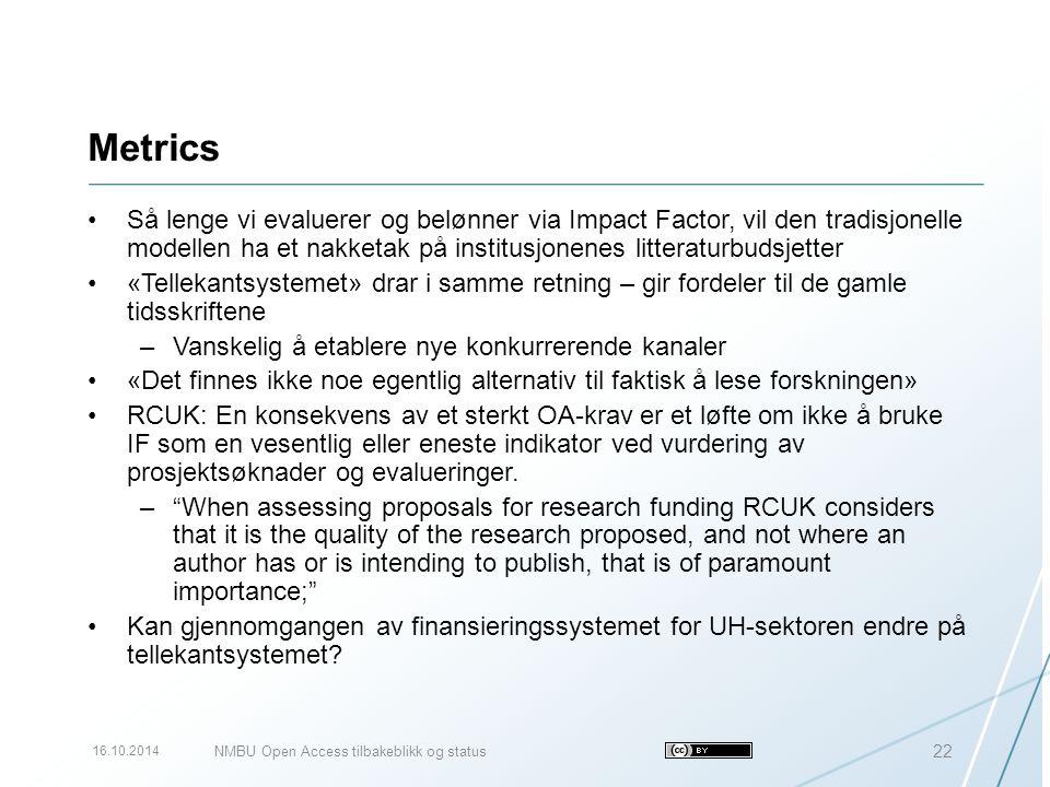 Metrics Så lenge vi evaluerer og belønner via Impact Factor, vil den tradisjonelle modellen ha et nakketak på institusjonenes litteraturbudsjetter «Te