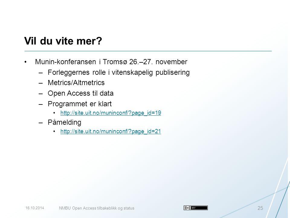 Vil du vite mer? Munin-konferansen i Tromsø 26.–27. november –Forleggernes rolle i vitenskapelig publisering –Metrics/Altmetrics –Open Access til data