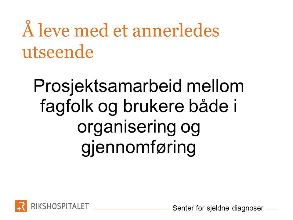 Senter for sjeldne diagnoser Åpenhet….