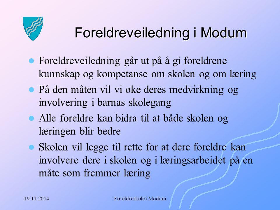 19.11.2014Foreldreskole i Modum Foreldreveiledning i Modum, aktuelle tema: Foreldres betydning for barn/ungdoms læring.