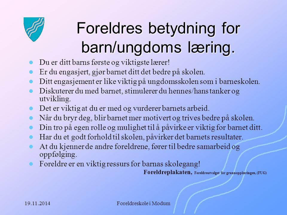 19.11.2014Foreldreskole i Modum Øvelse: Prosedyren er egentlig ganske enkel.