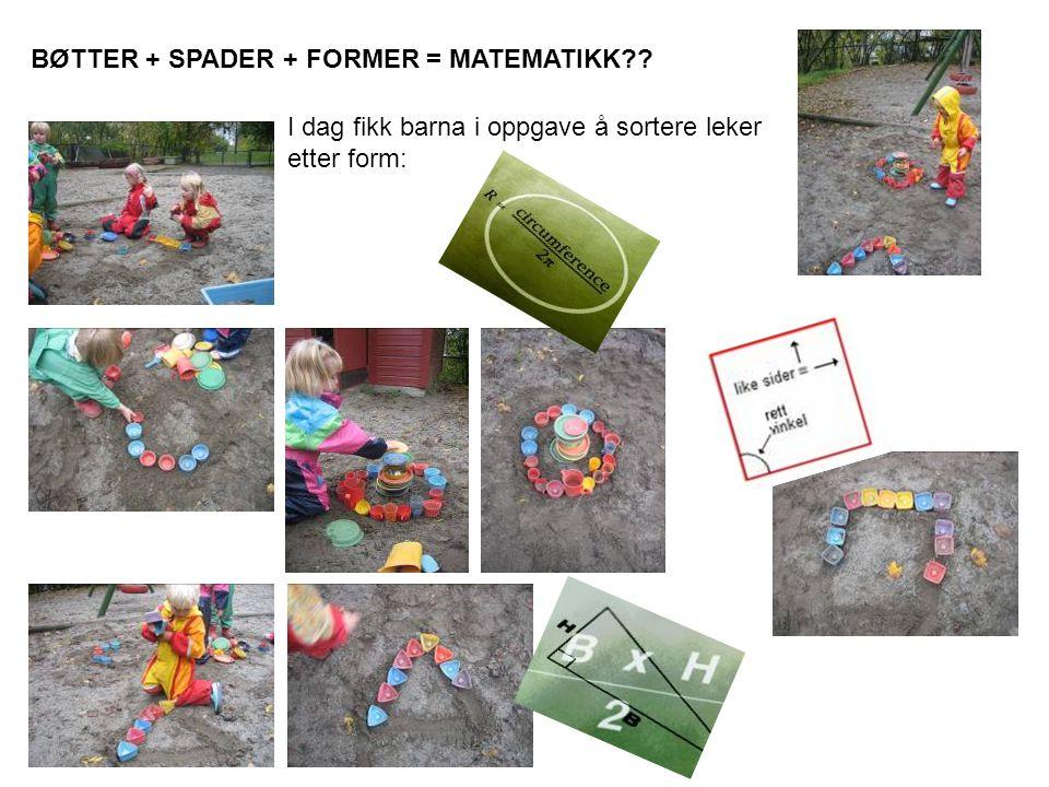 I dag fikk barna i oppgave å sortere leker etter form: BØTTER + SPADER + FORMER = MATEMATIKK??