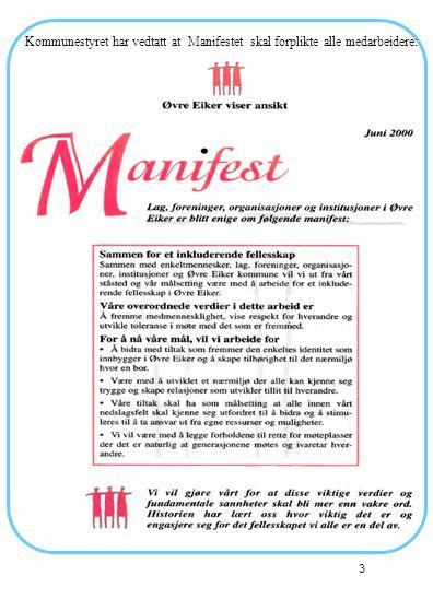 3 Kommunestyret har vedtatt at Manifestet skal forplikte alle medarbeidere: