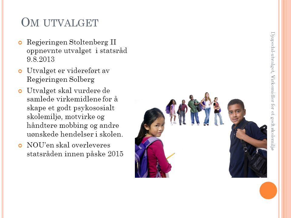 O M UTVALGET Regjeringen Stoltenberg II oppnevnte utvalget i statsråd 9.8.2013 Utvalget er videreført av Regjeringen Solberg Utvalget skal vurdere de