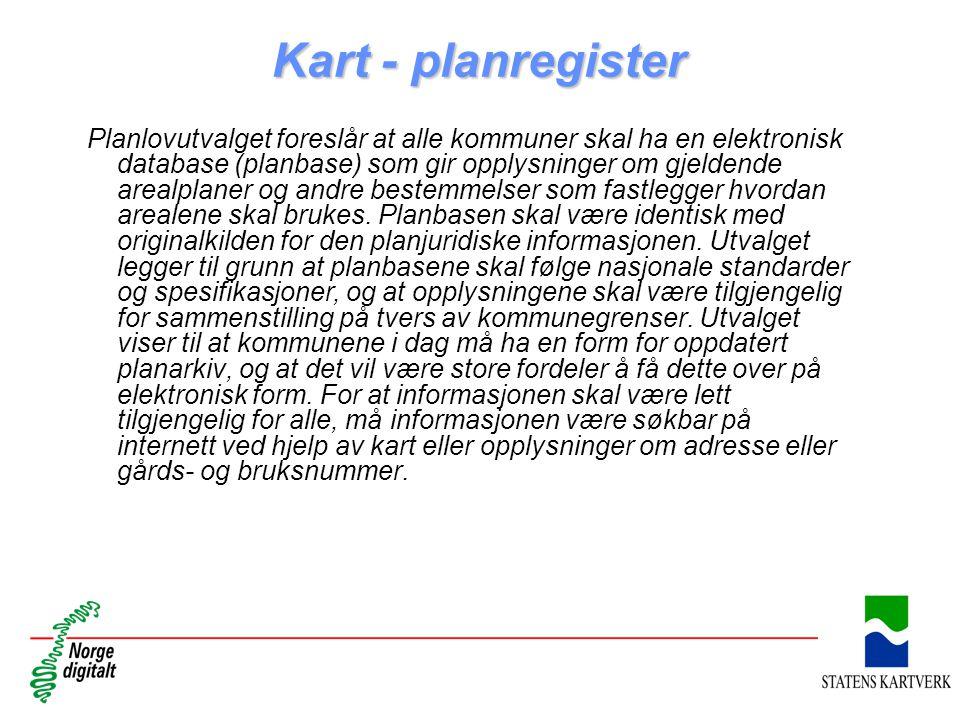 Kart - planregister Planlovutvalget foreslår at alle kommuner skal ha en elektronisk database (planbase) som gir opplysninger om gjeldende arealplaner