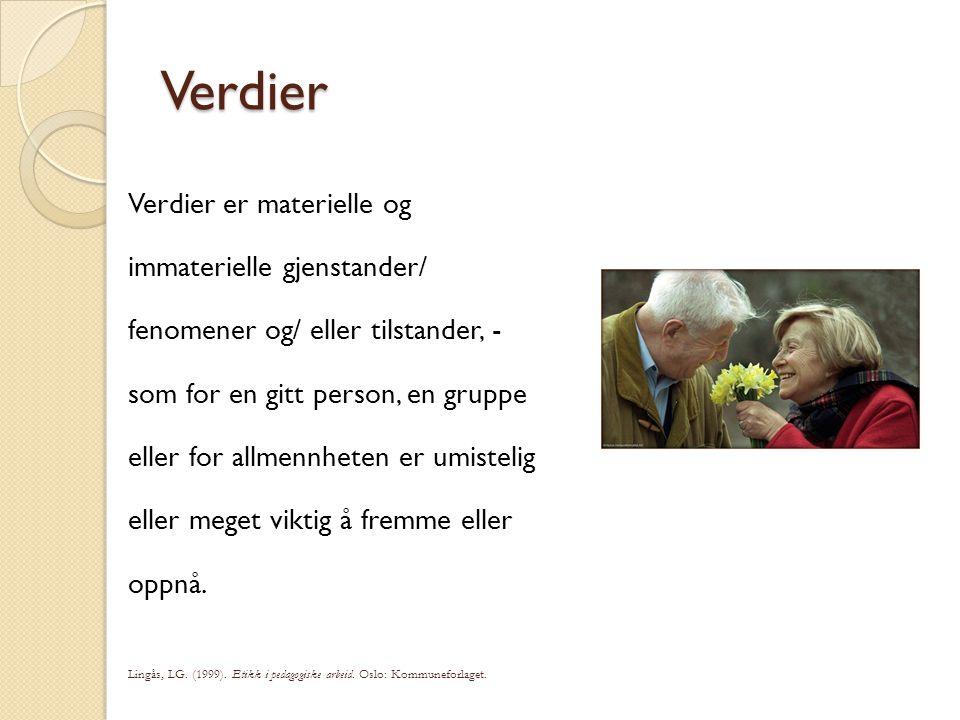 Verdier Verdier er materielle og immaterielle gjenstander/ fenomener og/ eller tilstander, - som for en gitt person, en gruppe eller for allmennheten