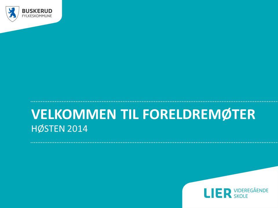 VELKOMMEN TIL FORELDREMØTER HØSTEN 2014