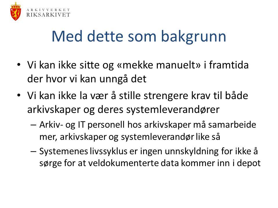 Krav ved innlevering La oss ta databasebevaring som eksempel I Danmark, eksempelvis, stilles det (så vidt jeg forstår) mye strengere krav til arkivskaper og deres underleverandører hva gjelder dokumentasjon av databaser som skal innleveres.