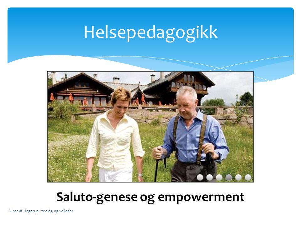 Vincent Hagerup - teolog og veileder Helsepedagogikk Saluto-genese og empowerment