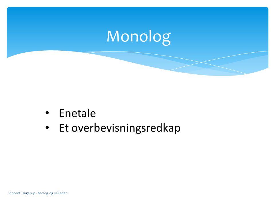 Monolog Enetale Et overbevisningsredkap Vincent Hagerup - teolog og veileder