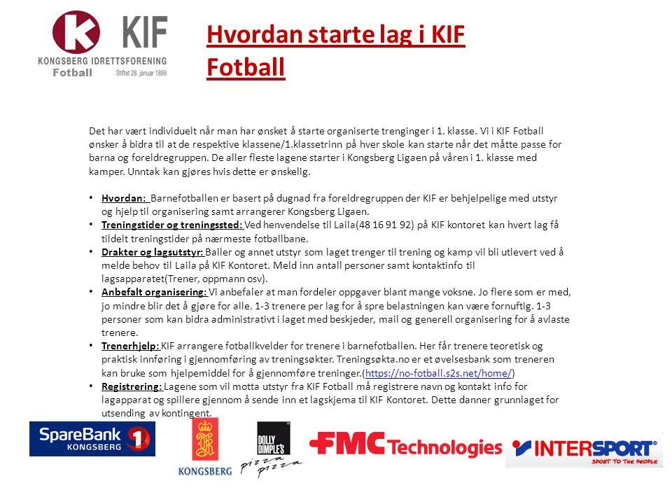 Hvordan starte lag i KIF Fotball Fotball Kongsberg Liga: Kongsberg Ligaen er KIF Fotball's stolthet.