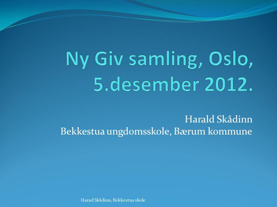 Harald Skådinn Bekkestua ungdomsskole, Bærum kommune Harad Skådinn, Bekkestua skole