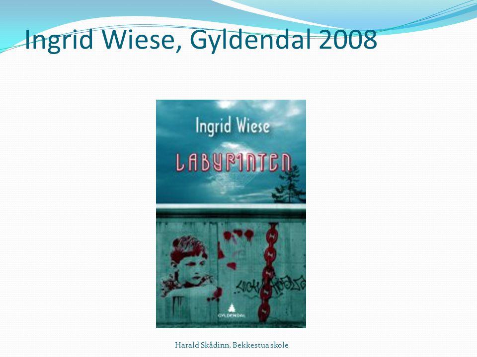 Ingrid Wiese, Gyldendal 2008 Harald Skådinn, Bekkestua skole
