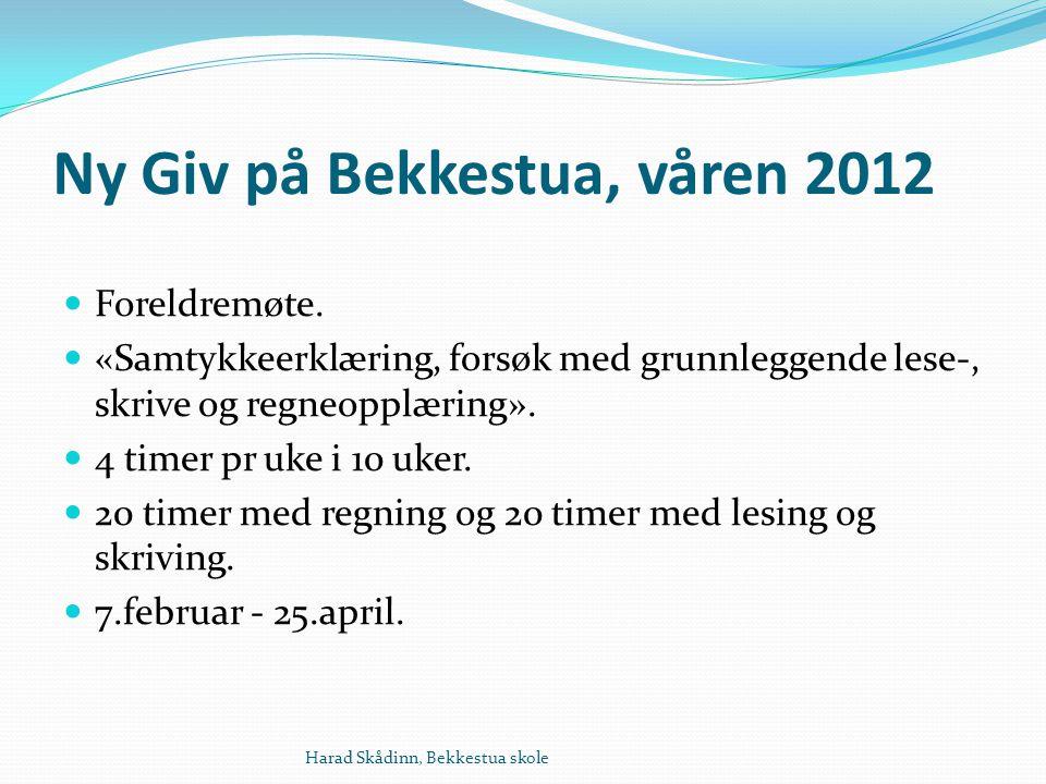 Ny Giv på Bekkestua, våren 2012 Foreldremøte.