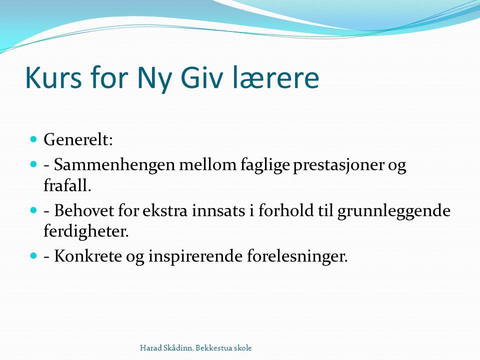Kurs for Ny Giv lærere Generelt: - Sammenhengen mellom faglige prestasjoner og frafall.