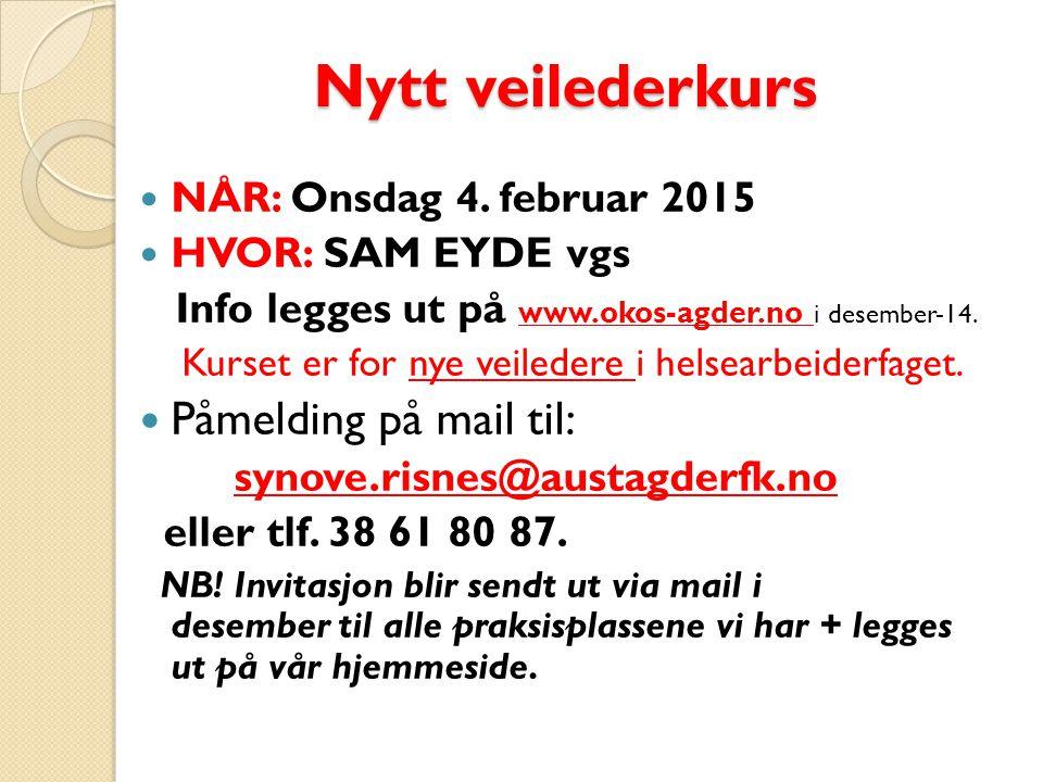 Nytt veilederkurs Nytt veilederkurs NÅR: Onsdag 4.