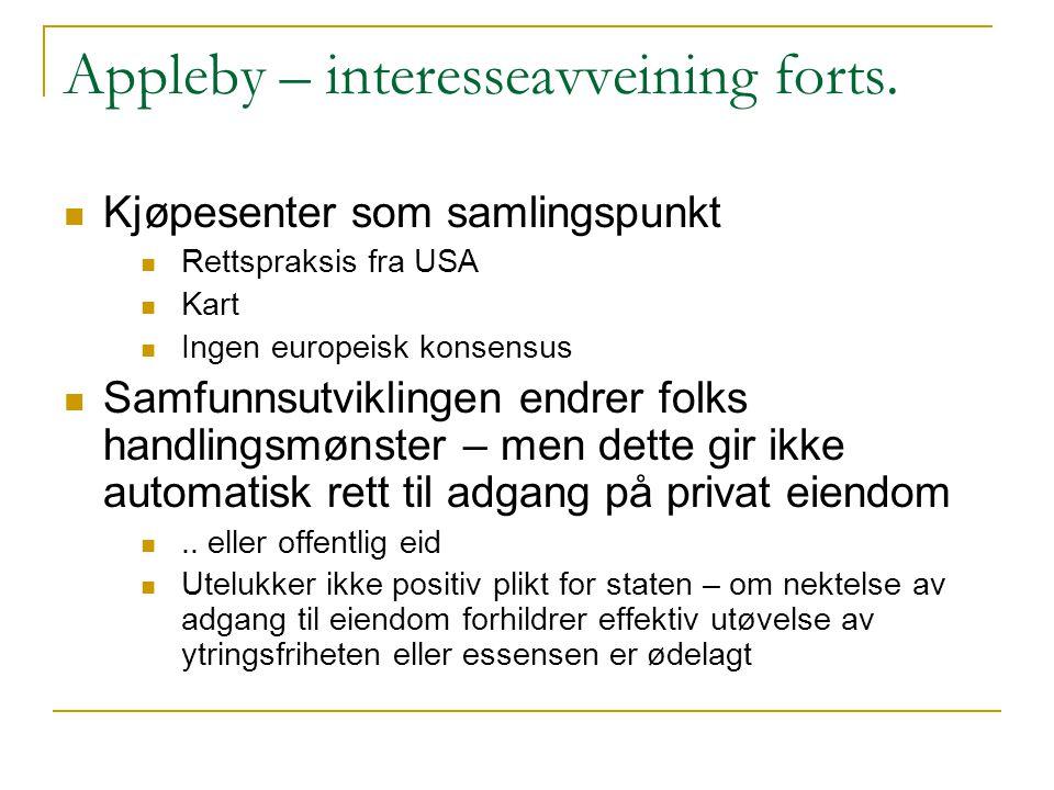 Appleby – interesseavveining forts. Kjøpesenter som samlingspunkt Rettspraksis fra USA Kart Ingen europeisk konsensus Samfunnsutviklingen endrer folks