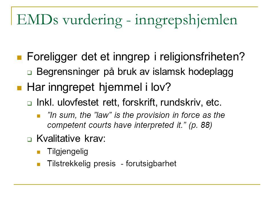 EMDs vurdering - inngrepshjemlen Foreligger det et inngrep i religionsfriheten.