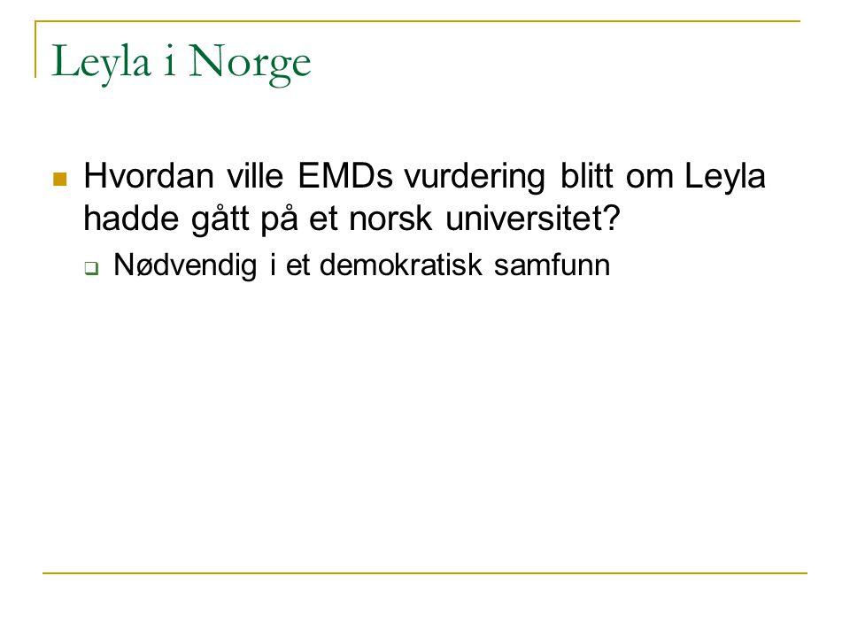 Leyla i Norge Hvordan ville EMDs vurdering blitt om Leyla hadde gått på et norsk universitet?  Nødvendig i et demokratisk samfunn