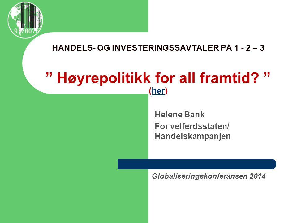 HANDELS- OG INVESTERINGSSAVTALER PÅ 1 - 2 – 3 Høyrepolitikk for all framtid.