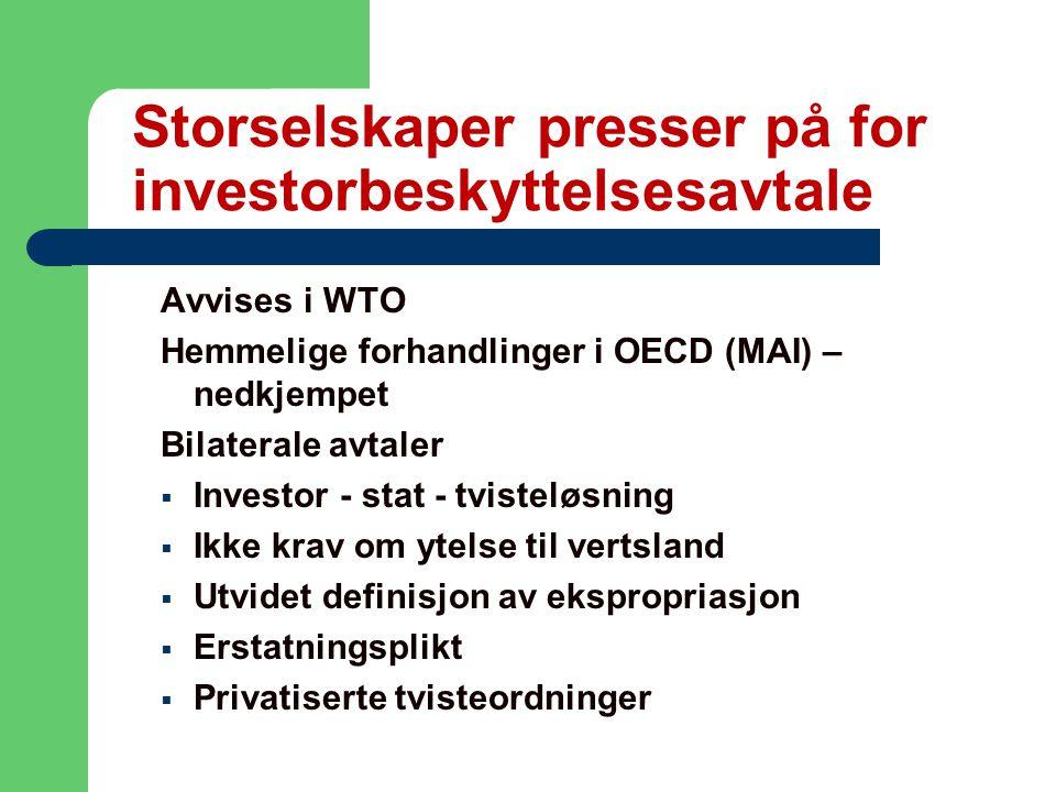 Helene Bank, Nestle der Attac Norge Storselskaper presser på for investorbeskyttelsesavtale Avvises i WTO Hemmelige forhandlinger i OECD (MAI) – nedkjempet Bilaterale avtaler  Investor - stat - tvisteløsning  Ikke krav om ytelse til vertsland  Utvidet definisjon av ekspropriasjon  Erstatningsplikt  Privatiserte tvisteordninger