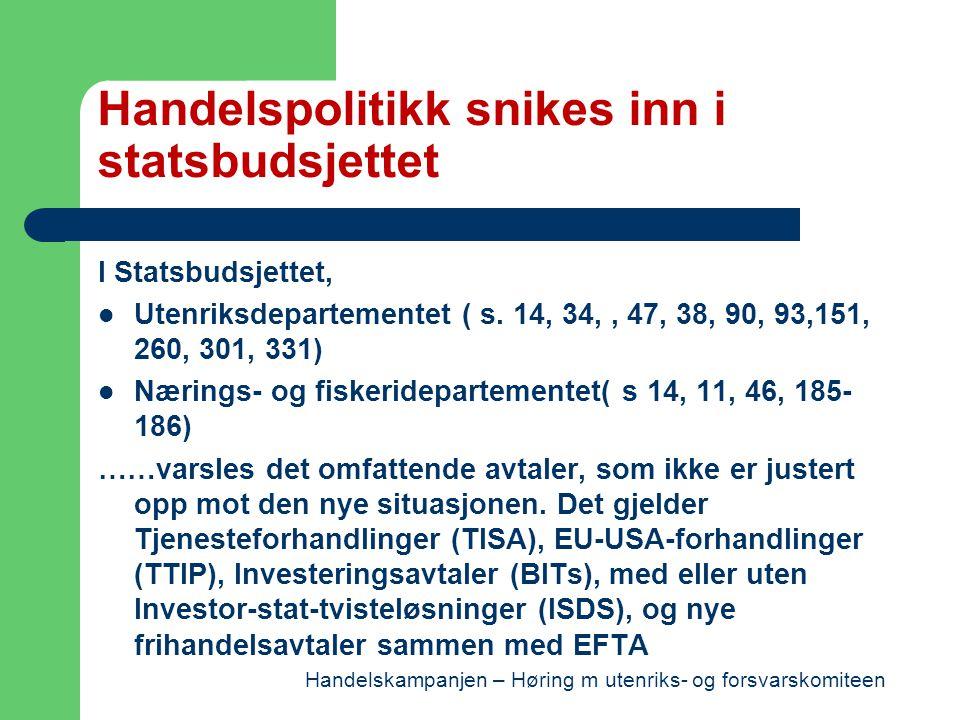 Handelspolitikk snikes inn i statsbudsjettet I Statsbudsjettet, Utenriksdepartementet ( s.