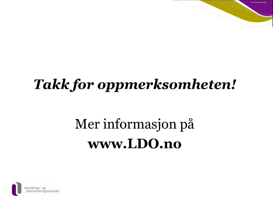 Takk for oppmerksomheten! Mer informasjon på www.LDO.no
