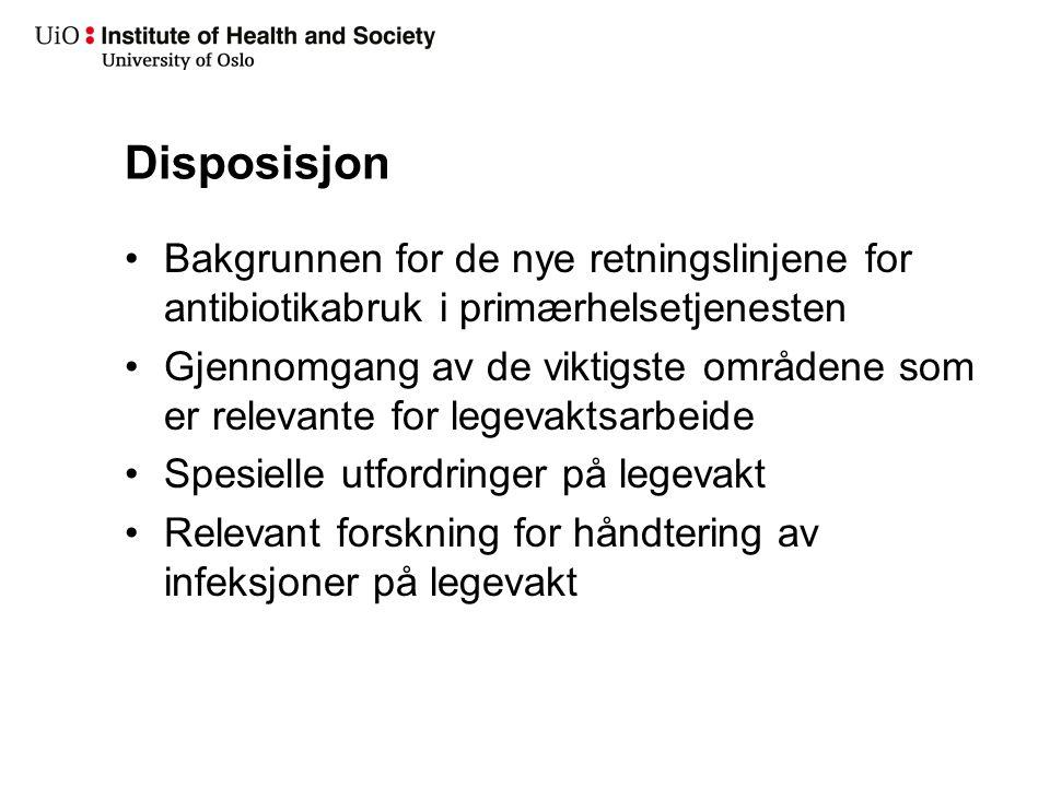 Disposisjon Bakgrunnen for de nye retningslinjene for antibiotikabruk i primærhelsetjenesten Gjennomgang av de viktigste områdene som er relevante for