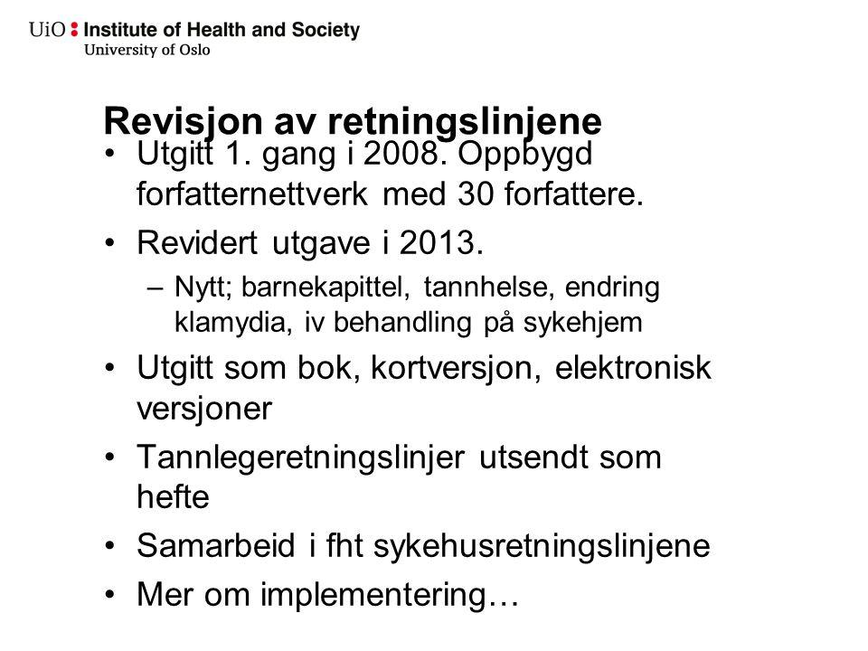 Revisjon av retningslinjene Utgitt 1. gang i 2008. Oppbygd forfatternettverk med 30 forfattere. Revidert utgave i 2013. –Nytt; barnekapittel, tannhels