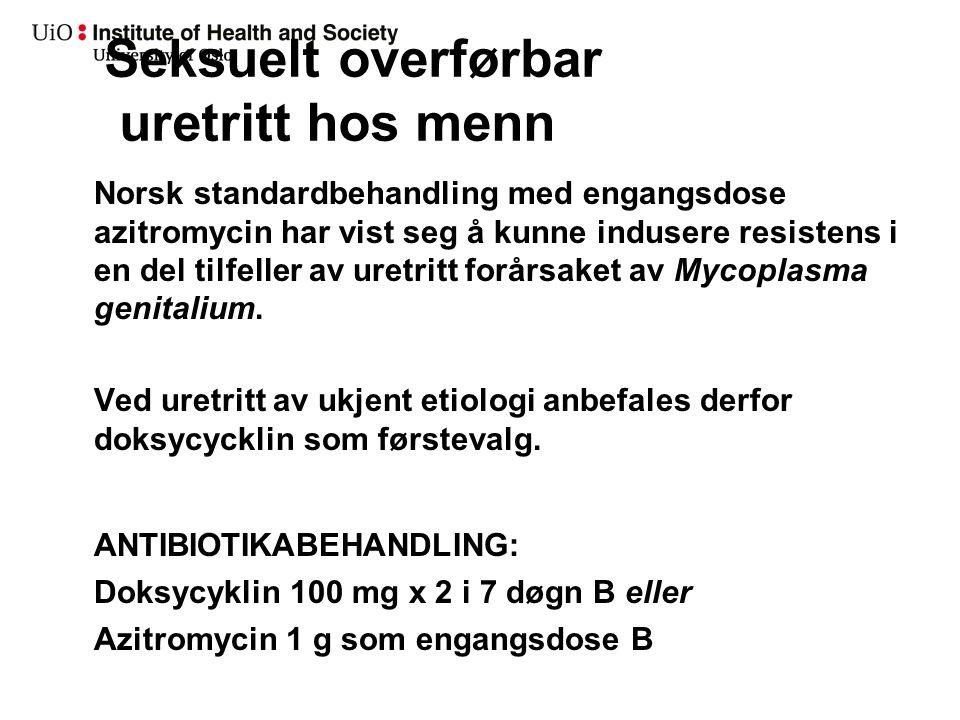 Seksuelt overførbar uretritt hos menn Norsk standardbehandling med engangsdose azitromycin har vist seg å kunne indusere resistens i en del tilfeller