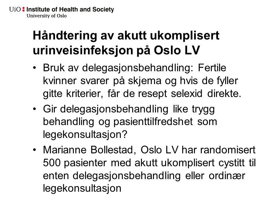 Håndtering av akutt ukomplisert urinveisinfeksjon på Oslo LV Bruk av delegasjonsbehandling: Fertile kvinner svarer på skjema og hvis de fyller gitte k