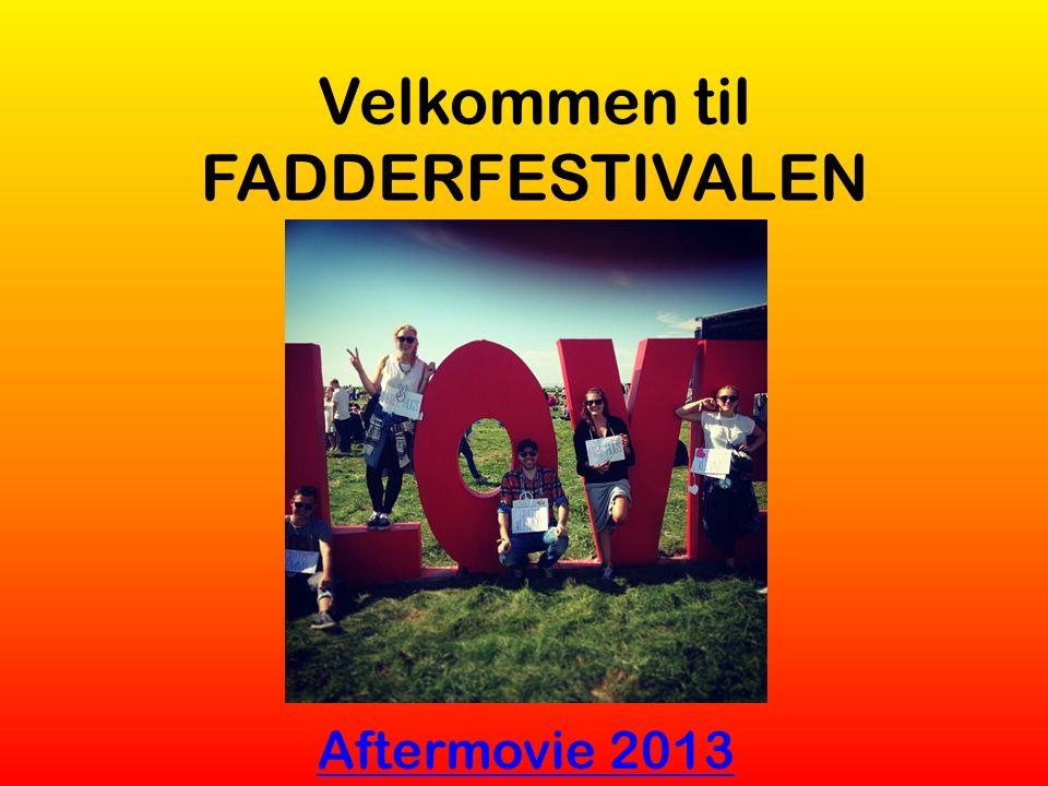 Velkommen til FADDERFESTIVALEN Aftermovie 2013