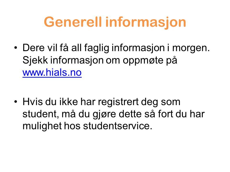 Generell informasjon Dere vil få all faglig informasjon i morgen.