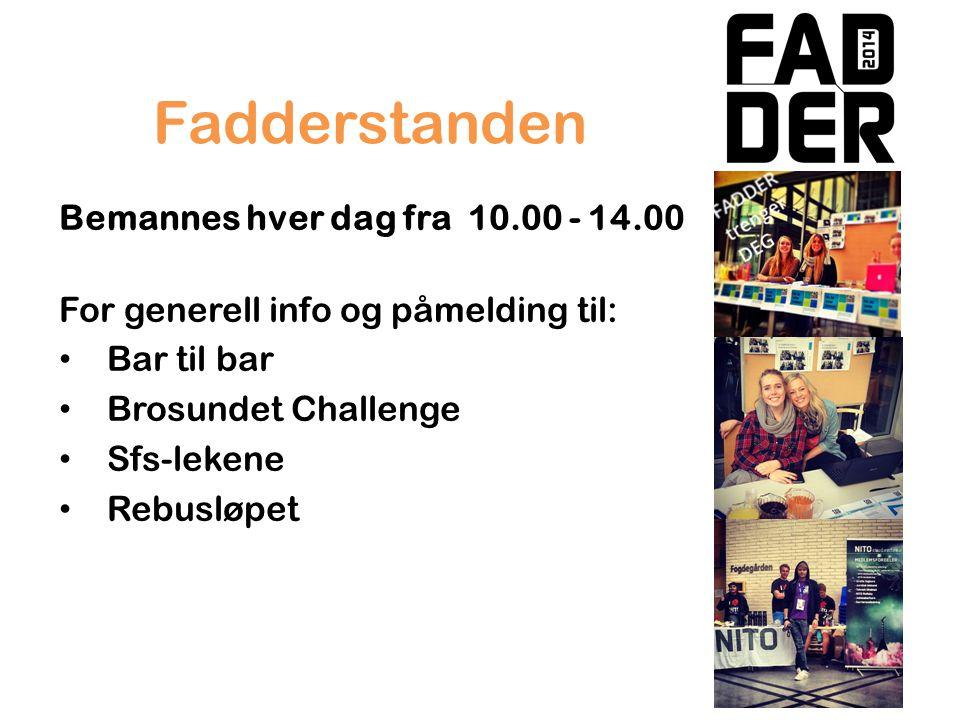 Bemannes hver dag fra 10.00 - 14.00 For generell info og påmelding til: Bar til bar Brosundet Challenge Sfs-lekene Rebusløpet Fadderstanden