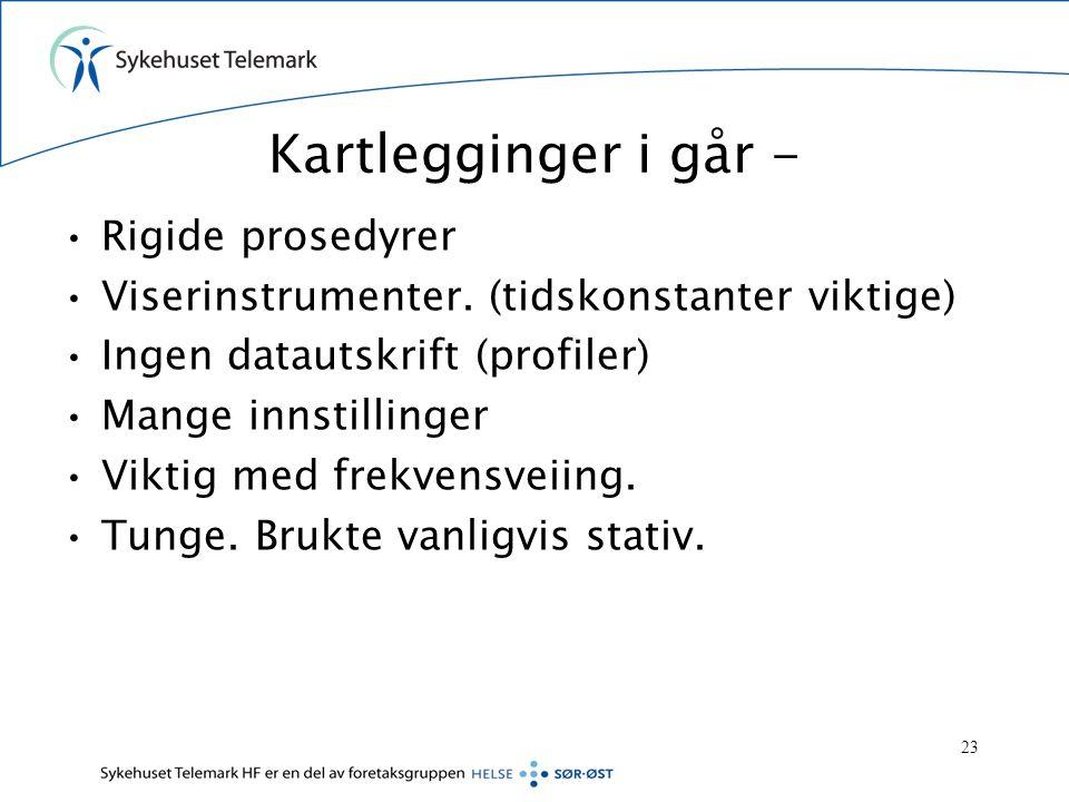 Kartlegginger - i dag Enklere målinger.
