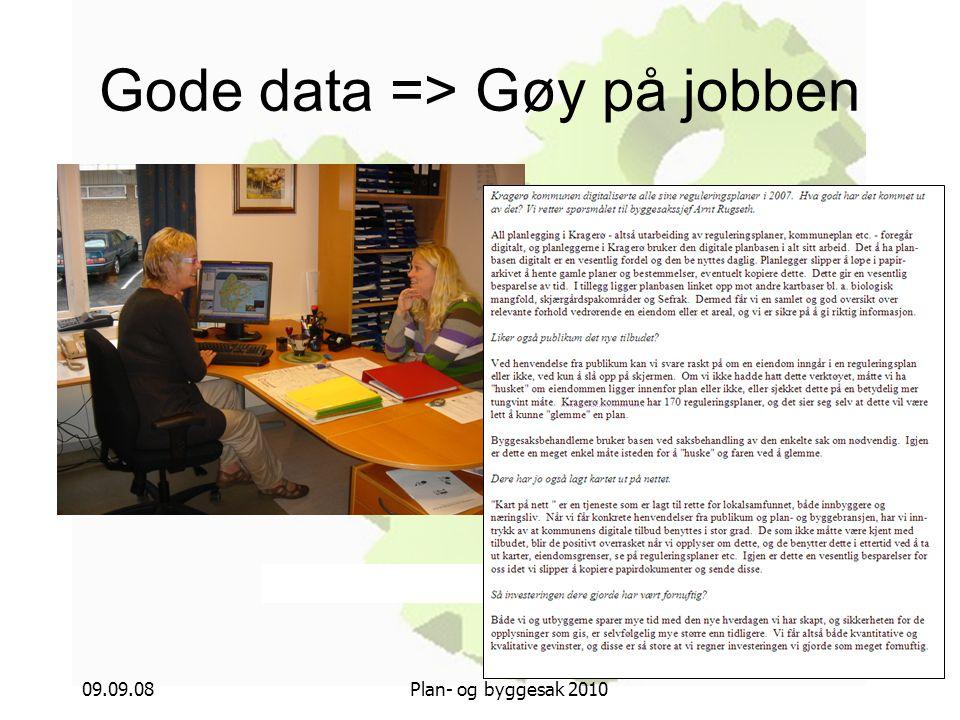 09.09.08Plan- og byggesak 2010 Gode data => Gøy på jobben