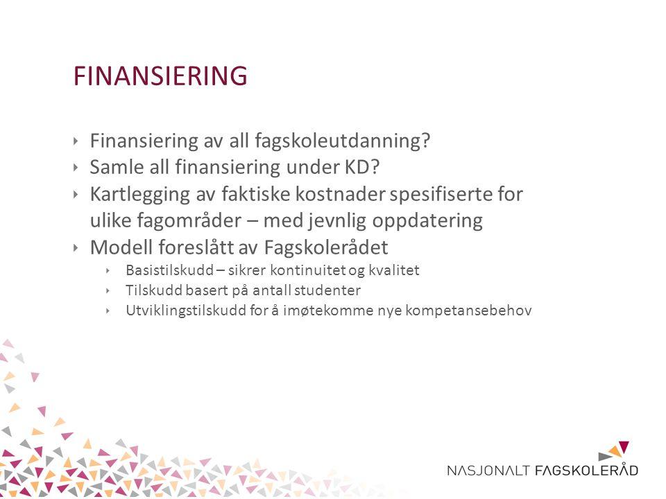 FINANSIERING ‣ Finansiering av all fagskoleutdanning.