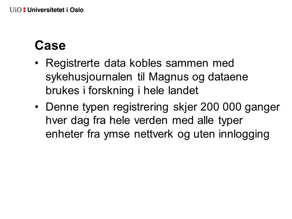 Case Registrerte data kobles sammen med sykehusjournalen til Magnus og dataene brukes i forskning i hele landet Denne typen registrering skjer 200 000