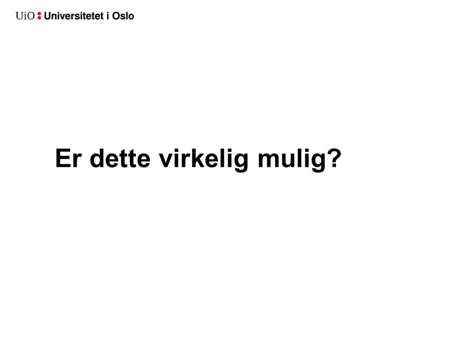 YES! Universitetet i Oslo v/USIT har en løsning for dette!