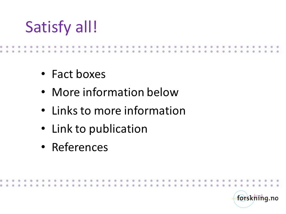 Satisfy all! Fact boxes More information below Links to more information Link to publication References