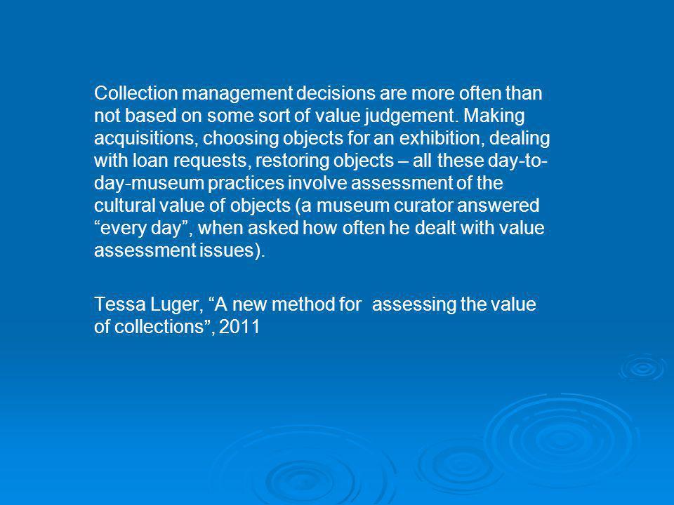   4.Rådfør deg med givere, eiere og andre med kunnskap om samlingen og historien   5.
