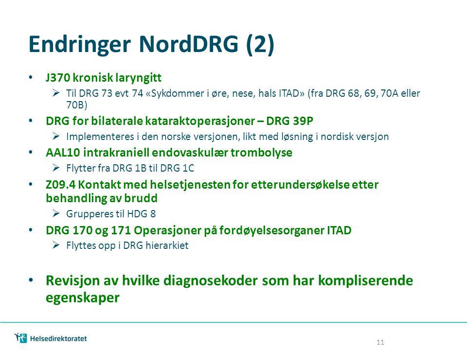 Endringer NordDRG (2) J370 kronisk laryngitt  Til DRG 73 evt 74 «Sykdommer i øre, nese, hals ITAD» (fra DRG 68, 69, 70A eller 70B) DRG for bilaterale