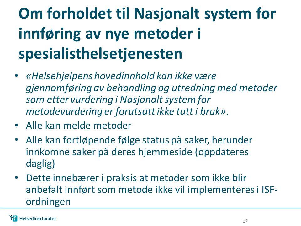 Om forholdet til Nasjonalt system for innføring av nye metoder i spesialisthelsetjenesten «Helsehjelpens hovedinnhold kan ikke være gjennomføring av b