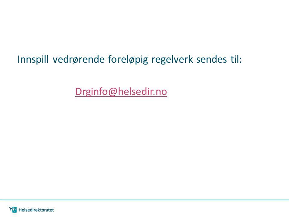 Innspill vedrørende foreløpig regelverk sendes til: Drginfo@helsedir.no